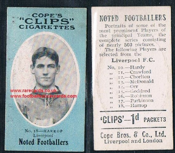 1909 Cope's Clips 3rd series Noted Footballers, 500 back, 18 Harrop Liverpool